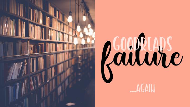 Goodreads Failure…again